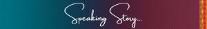 Speaking Story banner